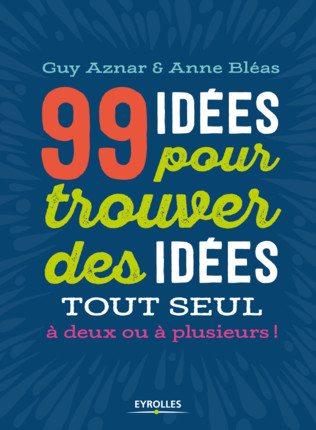 99 idées éditions Eyrolles - benjamin chaminade