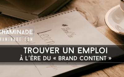Trouver un emploi à l'ère du Brand content