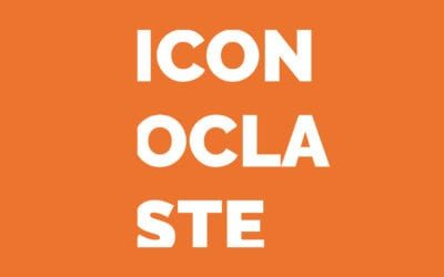 Nouvelle série sur le podcast « No one is innovant » : Iconoclaste