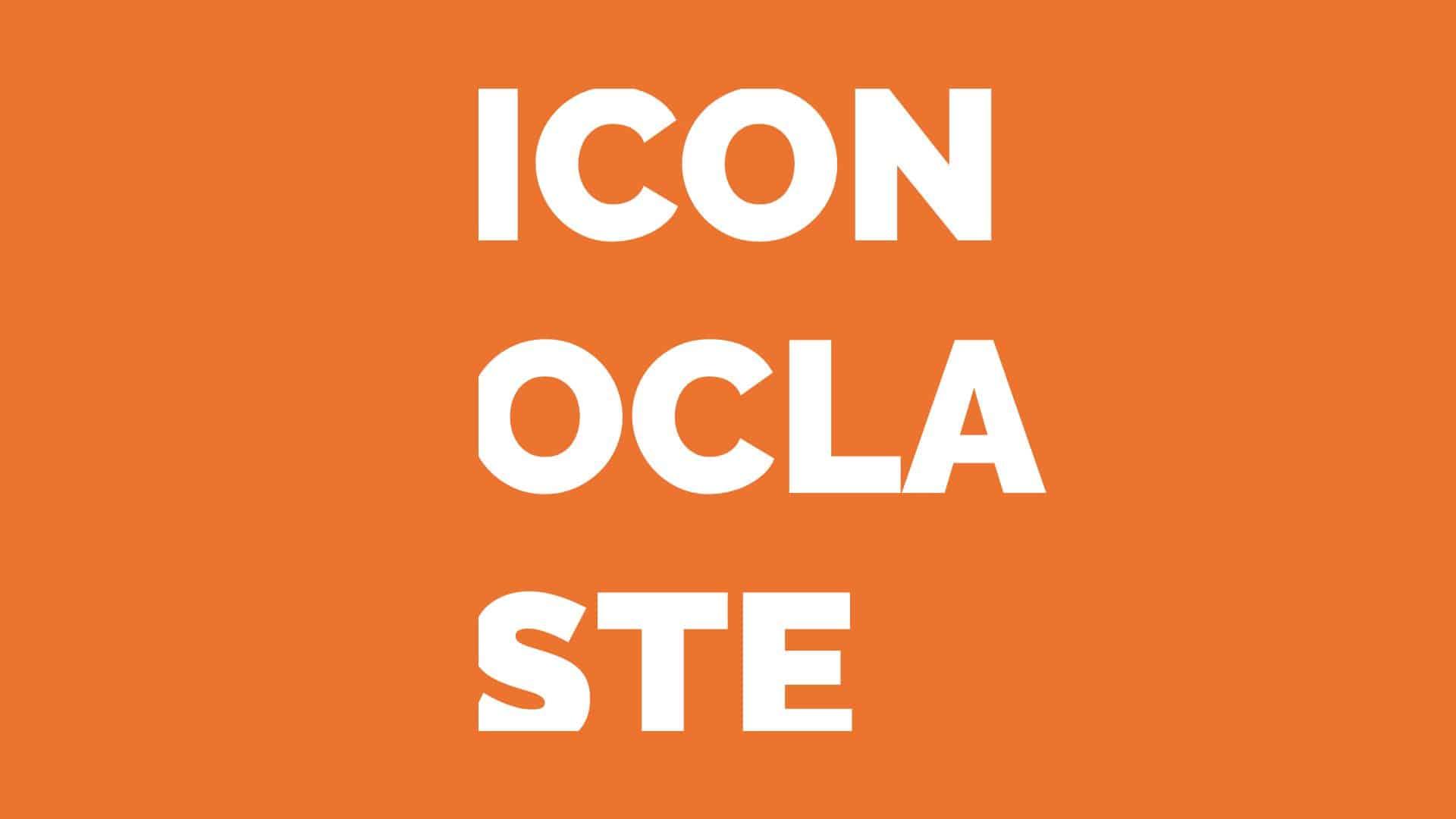 iconoclaste.001
